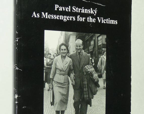 As Messengers for the Victims: Theresienstadt to Theresienstadt, w/ a Stop in Auschwitz-Birkenau & Schwarzheide Pavel Stransky SIGNED