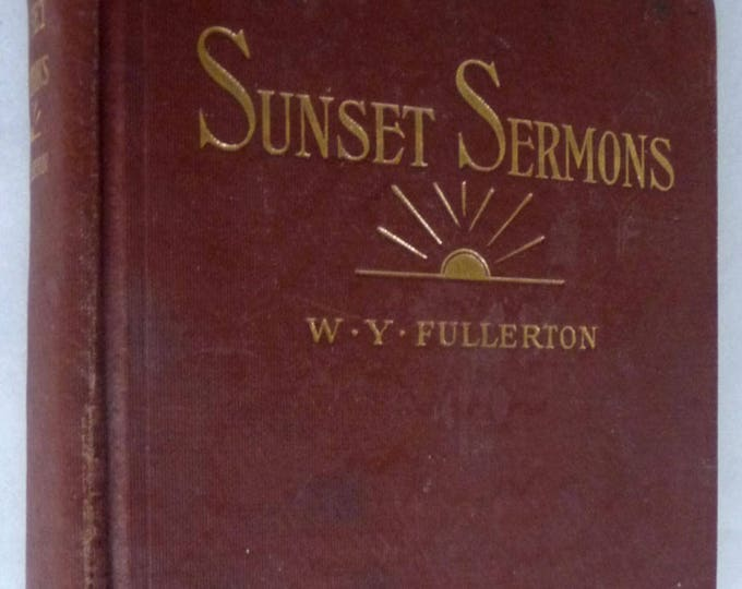 Sunset Sermons by W.Y. Fullerton 1st Edition Hardcover HC 1929 Judson Press Christian Religion