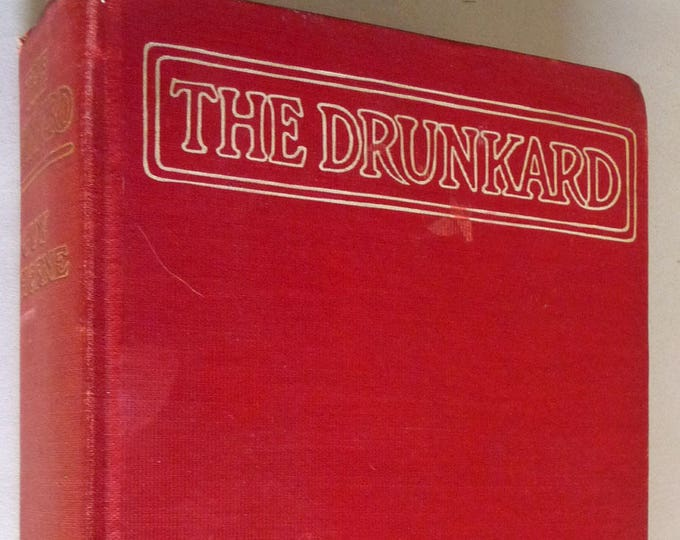 Antique Fiction: The Drunkard by Guy Thorne 1st Edition Hardcover HC 1912 Vintage Novel - Rare