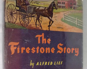 The Firestone Story: A History of the Tire & Rubber Company 1951 Alfred Lief 1st Edition Hard Cover HC Dust Jacket DJ Vintage Business