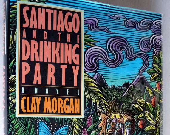 Santiago and the Drinking Party 1992 by Clay Morgan Signed  1st Edition Hardcover HC w/ Dust Jacket DJ Viking