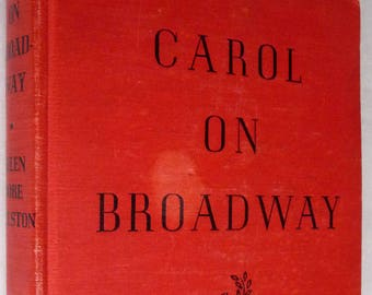 Carol on Broadway 1944 by Helen Dore Boylston 1st Edition Hard Cover HC Carol Page Series Volume III (3) Vintage