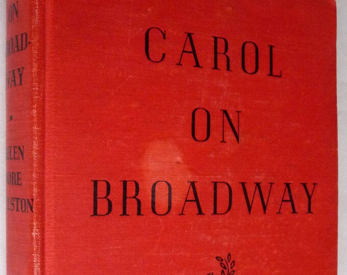 Carol on Broadway 1944 by Helen Dore Boylston 1st Edition Hard Cover HC Carol Page Series Volume III (3) Vintage