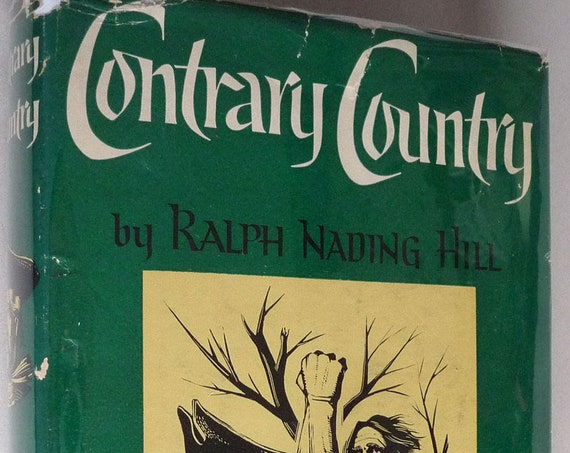 Contrary Country: A Chronicle of Vermont by Ralph Nading Hill 1950 SIGNED Hardcover HC w/ Dust Jacket DJ History Vermont