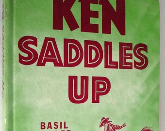 Ken Saddles Up 1955 by Basil Miller Zondervan Publisher - Juvenile Youth YA Christian Western Fiction Novel
