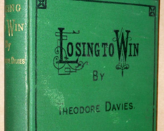Losing to Win 1874 by Theodore Davies - Hardcover HC - Antique Fiction Novel - Rare