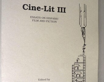 Cine-Lit III: Essays on Hispanic Film and Fiction 1997 English Spanish Essays Latin America Spain Oregon State University