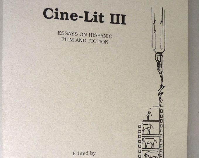 Cine-Lit III: Essays on Hispanic Film and Fiction 1997 English Spanish Essays Latin America Spain Oregon State University