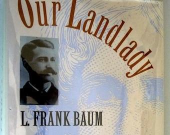 Our Landlady 1996 by L. Frank Baum; Nancy Tystad Koupal - Signed 1st Edition Hardcover HC w/ Dust Jacket DJ