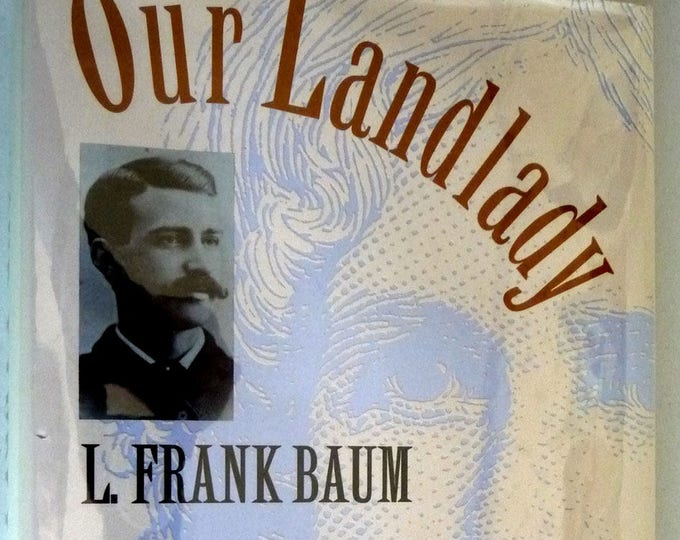 Our Landlady 1996 by L. Frank Baum; Nancy Tystad Koupal - Signed 1st Edition Hardcover HC w/ Dust Jacket DJ