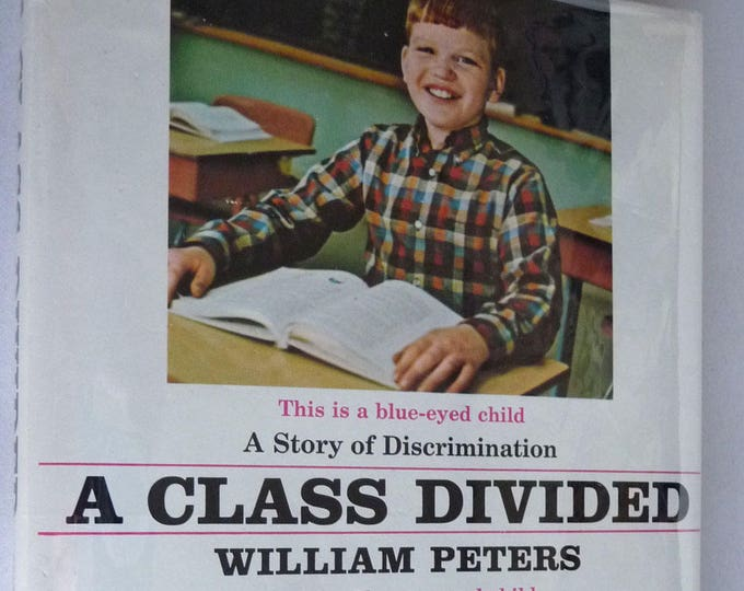 A Class Divided 1971 by William Peters Hardcover HC w/ Dust Jacket DJ - Blue Eyed Brown Eyed Social Experiment