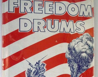 Freedom Drums 1953 by Eva K. Betz Illustrated by June Driscoll - Revolutionary War Youth YA Fiction Novel Hardcover HC w/ Dust Jacket DJ