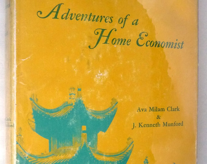 Adventures of a Home Economist by Ava Milam Clark  1st Edition Hardcover HC w/ Dust Jacket DJ 1969 Oregon Agriculture College Corvallis