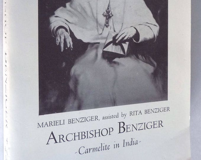 Archbishop Benziger: Carmelite in India 1977 by Marieli & Rita Benziger - Alois Adelrich Switzerland Catholic Missionary