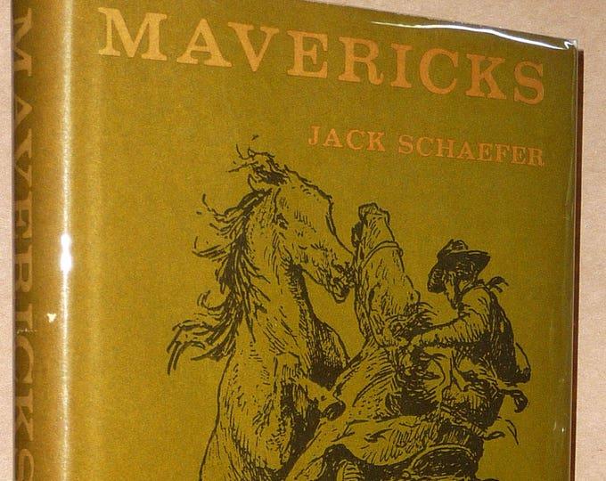 Mavericks 1967 Jack Schaefer Hardcover HC w/ Dust Jacket DJ - his Final Book - Novel Fiction Western