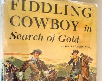 Fiddling Cowboy in Search of Gold: A Ross Gordon Story 1951 by Adolph Regli 1st Edition Hardcover HC w/ Dust Jacket - Western Fiction