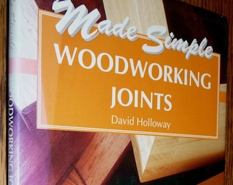 Made Simple: Woodworking Joints by David Holloway 1994 Hardcover HC w/ Dust Jacket DJ - Wood Joinery Furniture