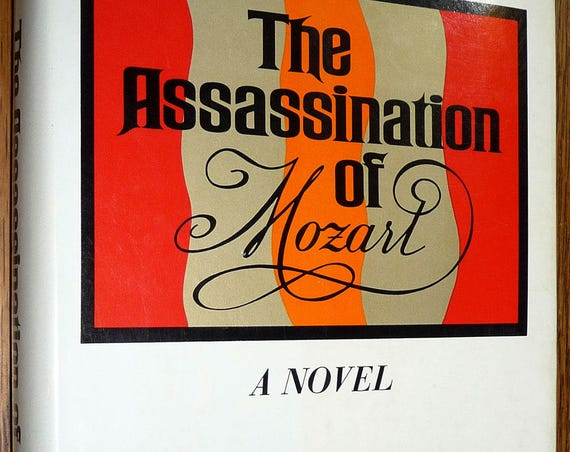The Assassination of Mozart by David Weiss 1971 1st Edition Hardcover HC w/ Dust Jacket DJ William Morrow and Co. Historical Fiction Novel