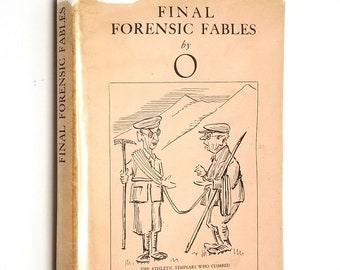 "Final Forensic Fables by ""O"" 1929 1st Edition Hardcover HC w/ Dust Jacket DJ - Butterworth & Co. London - Humor"