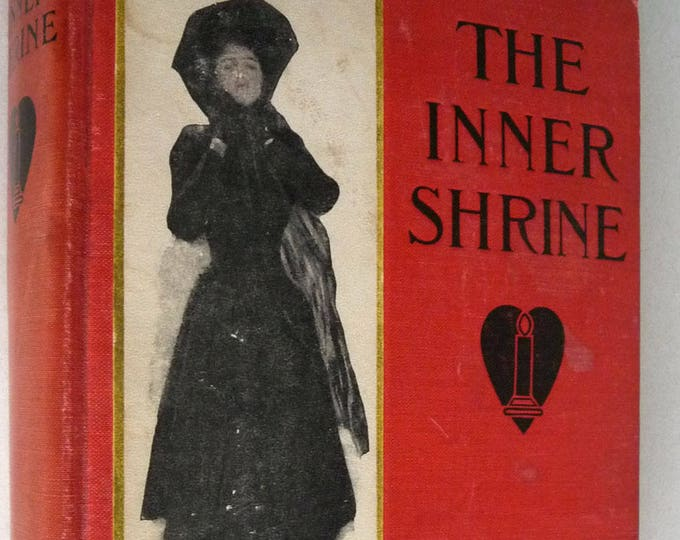The Inner Shrine: A Novel of Today 1909 by Anonymous (Basil King) Grosset Hardcover HC Antique Fiction