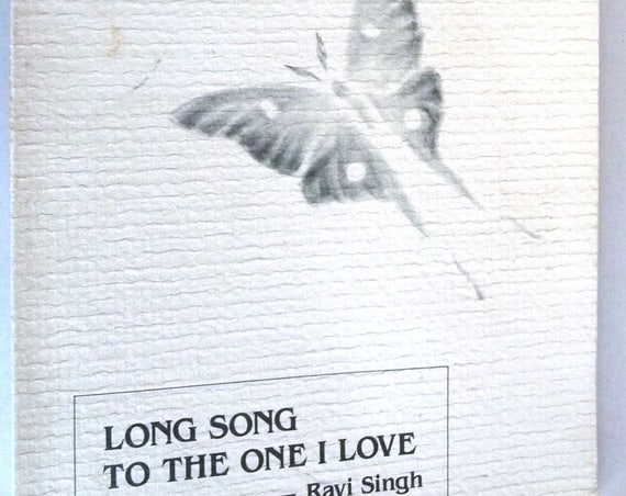 Long Song to the One I Love 1985 by Ravi Singh - Poems Poetry Verse