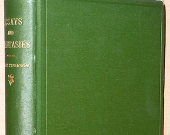 Essays and Phantasies by James Thomson 1881 1st Edition Hardcover HC - Literary Philosophy Humanity - RARE