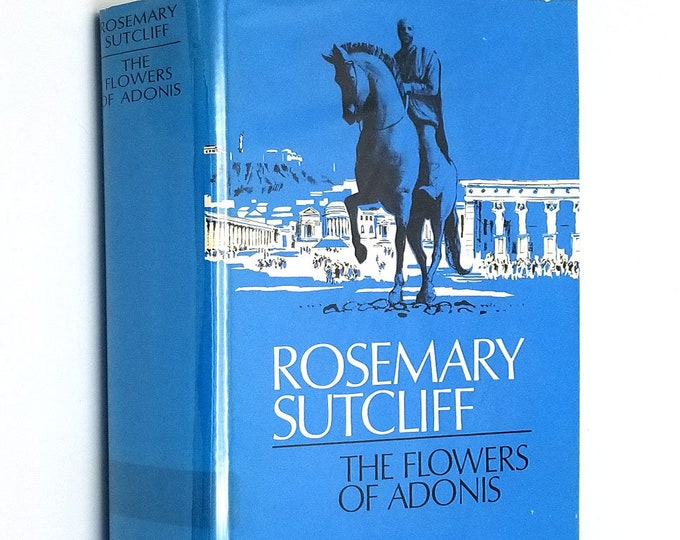 The Flowers of Adonis by Rosemary Sutcliff 1970 1st Edition Hardcover HC w/ Dust Jacket DJ Coward-McCann - Historical Fiction