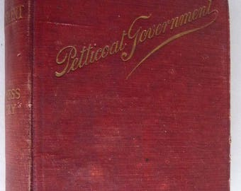 Petticoat Government by Baroness Emmuska Orczy 1909 Hardcover HC - Copp Clark - French Aristocracy Politics Novel Fiction Antique