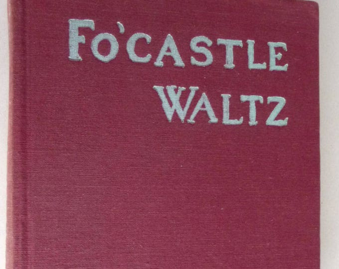 Fo'castle Waltz 1945 by Louis Slobodkin 1st Edition Hardcover HC Fiction Novel - Life Aboard Tramp Ship S.S. Hermanita
