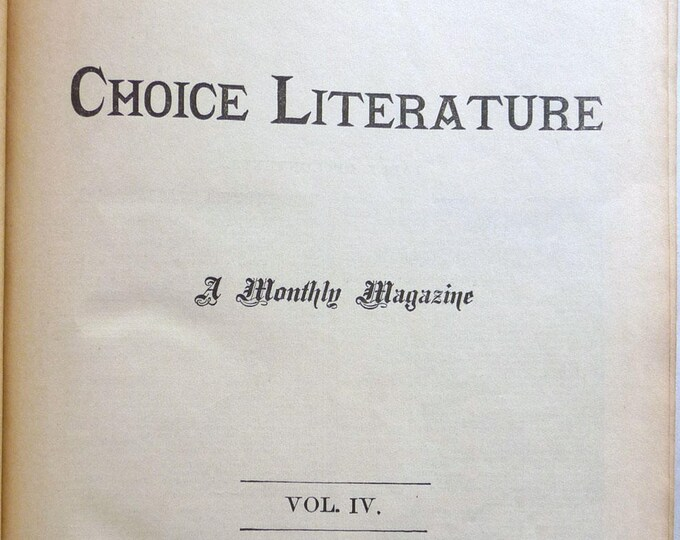 Choice Literature A Monthly Magazine Volume IV (4) July-December 1884 Bound Edition - John B. Alden Publisher