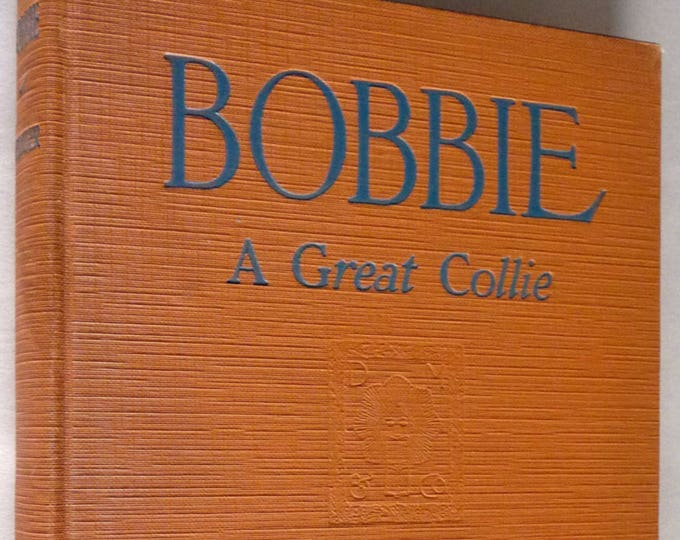 Bobbie: A Great Collie by Charles Alexander 1926 Hardcover HC - True Story of a Dog's Journey from Indiana to Oregon - Rare