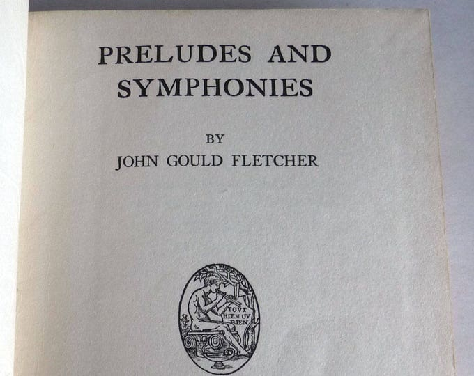 Preludes and Symphonies by John Gould Fletcher 1922 1st Edition Hardcover HC Houghton Mifflin - Poetry