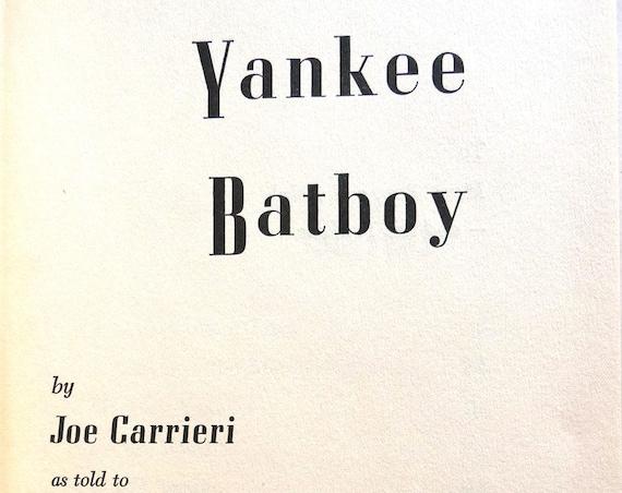 Yankee Batboy 1955 by Joe Carrieri - 1st Edition Hardcover HC - Baseball New York Yankees Batboy to Joe DiMaggio - Autobiography