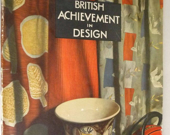 British Achievement in Design 1946 1st Edition London English Manufacturing Production Design - Pilot Press Publisher