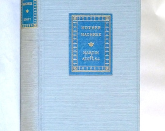 Mother Machree: A Novel 1922 by Martin J. Scott - 1st Edition Hardcover HC - Macmillan Fiction