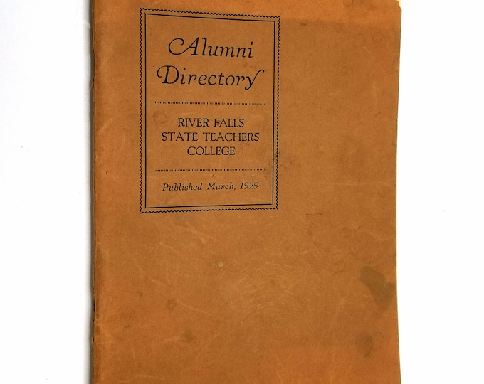 River Falls State Teachers College Alumni Directory March, 1929 - Normal School, University of Wisconsin, Pierce County, WI