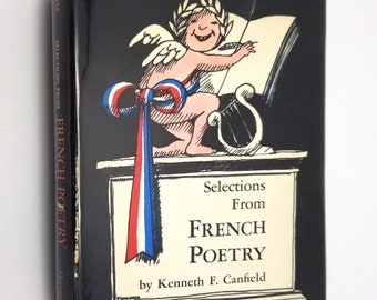 Selections from French Poetry by Kenneth F. Canfield illustrated by Tomi Ungerer 1st Edition Hardcover HC w/ Dust Jacket DJ 1965