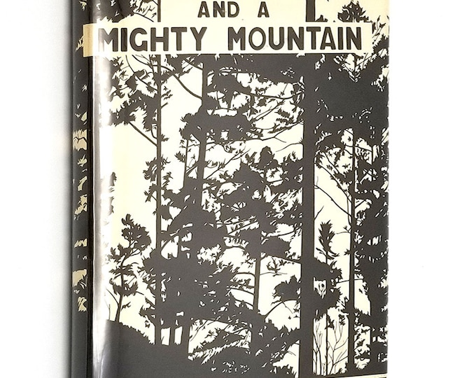 Of Men and a Mighty Mountain by W.E. Blackhurst 1976 Hardcover HC w/ Dust Jacket DJ - Logging Timber West Virginia Fiction