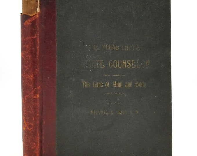 The Young Lady's Private Counselor: The Care of Mind and Body by Melville C. Keith Hardcover HC 1890 Buckeye Publishing