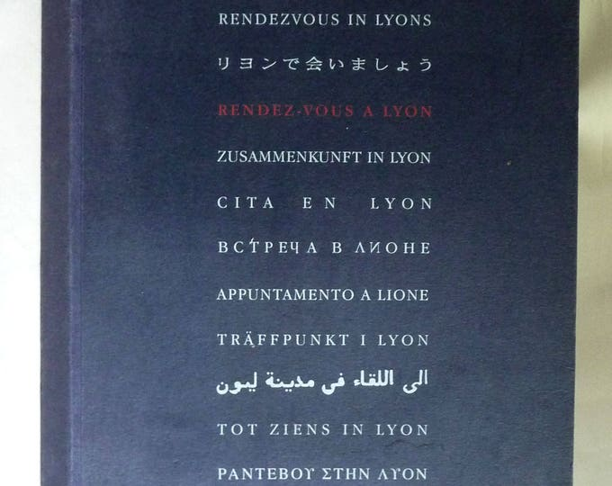 Rendevous in Lyons / Rendez-vous a Lyon 1996 France G7 Summit Travel Reflections Essays Poems