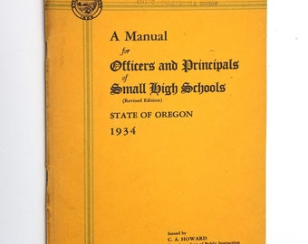 A Manual for Officers and Principals of Small High Schools - State of Oregon,  1934 by Charles A. Howard - Teaching, Education