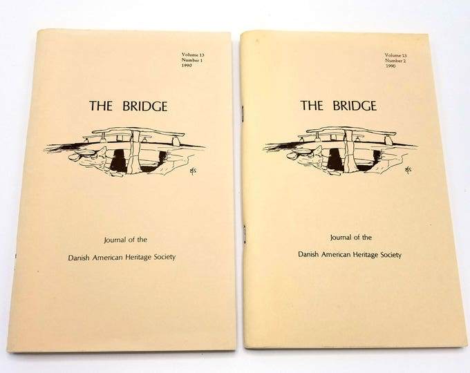 The Bridge: Journal of the Danish American Heritage Society Volume 13 (Nos 1 & 2) 1990
