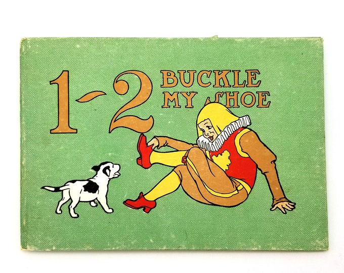 Antique Children's Book: 1 - 2 Buckle My Shoe Hardcover 1908 Alphabet Counting Rhyming - Abcedarian