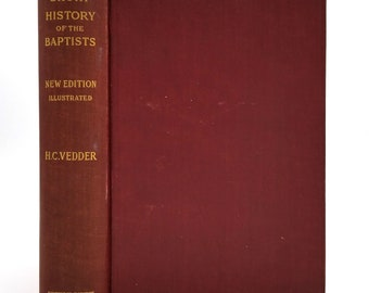 A Short History of the Baptists (New and Illustrated Edition) by Henry C. Vedder 1907 Hardcover - Protestant Christian Religion