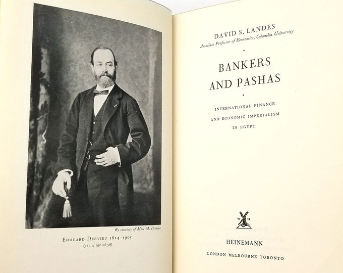 Bankers & Pashas: International Finance and Economic Imperialism in Egypt by David. S. Landes 1st Edition Hardcover HC 1958 Heinemann