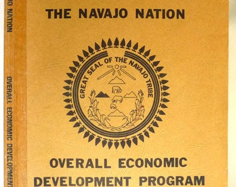 The Navajo Nation Overall Economic Development Program 1974 The Office of Program Development, The Navajo Tribe - Native American