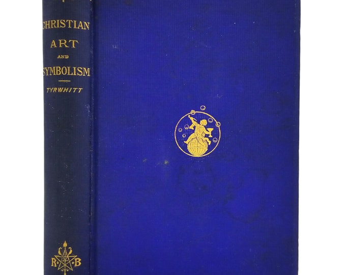 Christian Art and Symbolism with Some Hints on Study of Landscape by R. St. John Tyrwhitt 1872 1st Edition Hardcover HC - Religious
