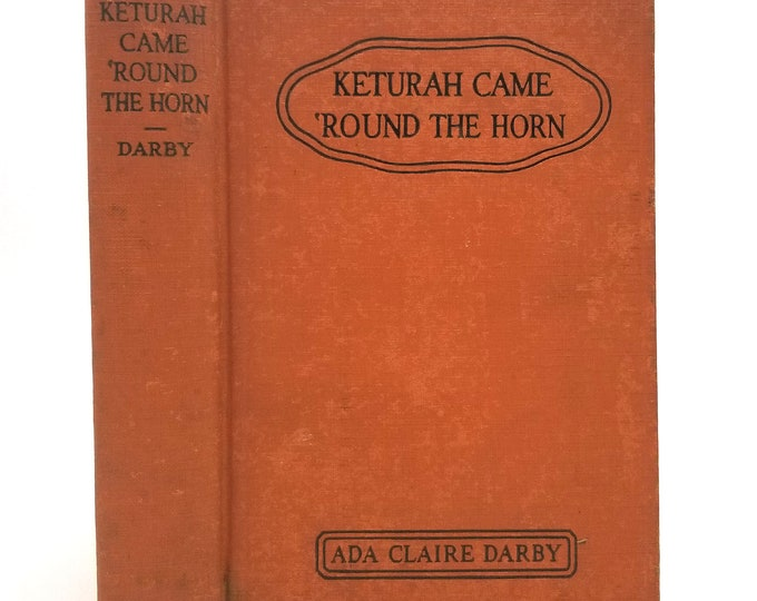 Keturah Came 'Round the Horn: A Story of Old California by Ada Claire Darby 4th Printing Hardcover HC 1937 YA Historical Fiction