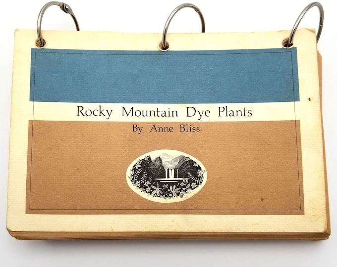 Rocky Mountain Dye Plants Anne & Robert Bliss 1976 Nature Natural Dyes Dyeing Textiles Fabrics