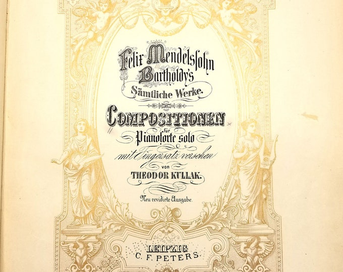 Felix Mendelssohn Bartholdy's Compositionen fur Pianoforte solo Theodor Kullak Edition C.F. Peters ca. 1890s to 1900s Sheet Music